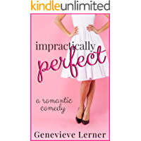 Impractically Perfect: A Romantic Comedy (English Edition)