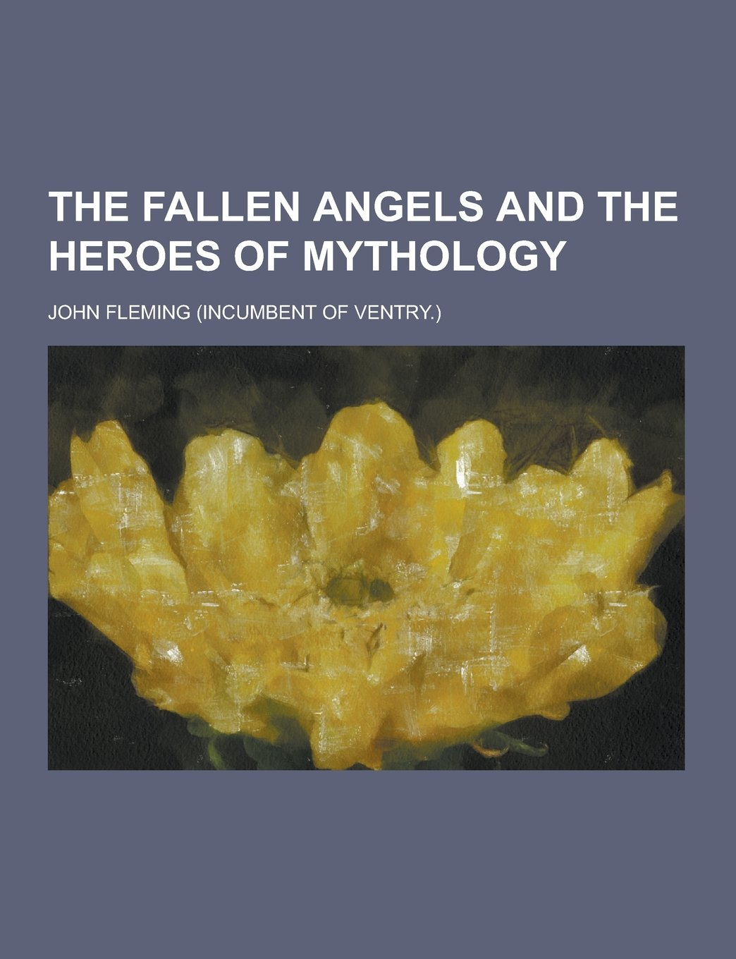Read Online The Fallen Angels and the Heroes of Mythology ebook