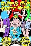 Buddy's Got Three Moms:: Life Amongst the Womenfolk, Starring Buddy Bradley (Fantagraphics)