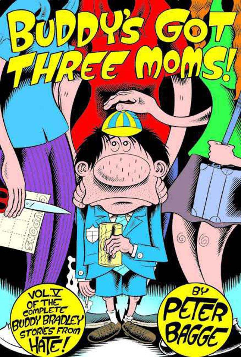 Read Online Buddy's Got Three Moms: Hate Col. Vol. 5 (Buddy Bradley Stories from Hate) ebook