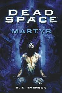 Dead Space: Martyr (Dead Space Series)
