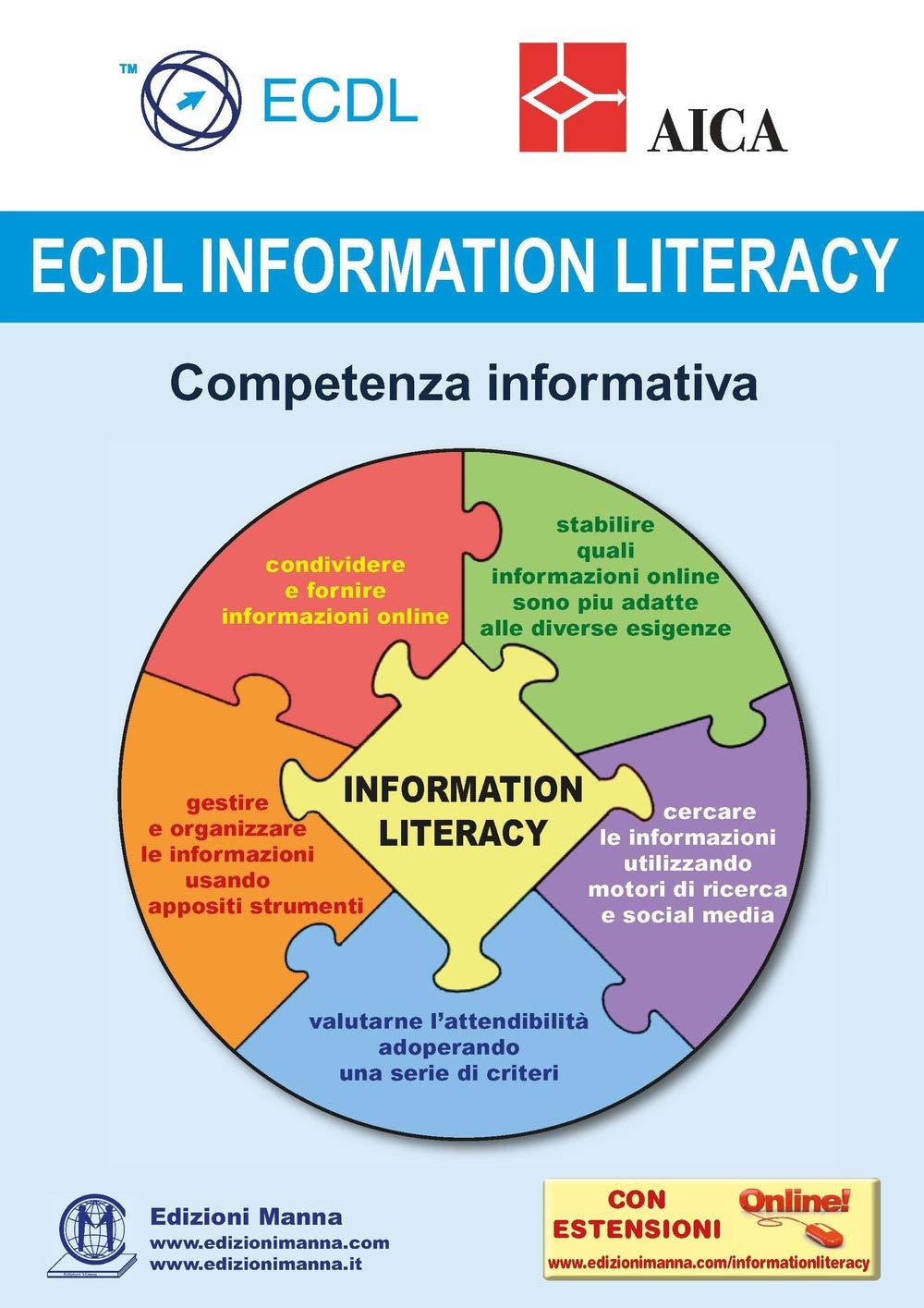 ECDL information Literacy. Competenza informativa. Con espansione online Copertina flessibile – 16 ott 2018 AICA Edizioni Manna 8885579116 Informatica