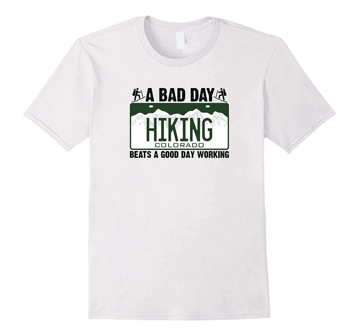 A bad day hiking Colorado beats a good day working shirt-BN