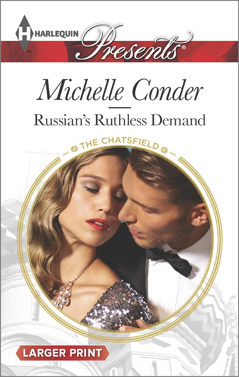 Russian's Ruthless Demand   The Chatsfield, Conder, Michelle