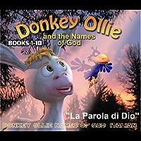 Donkey Ollie Names of God Italian: Italian Sunday School (English Edition)