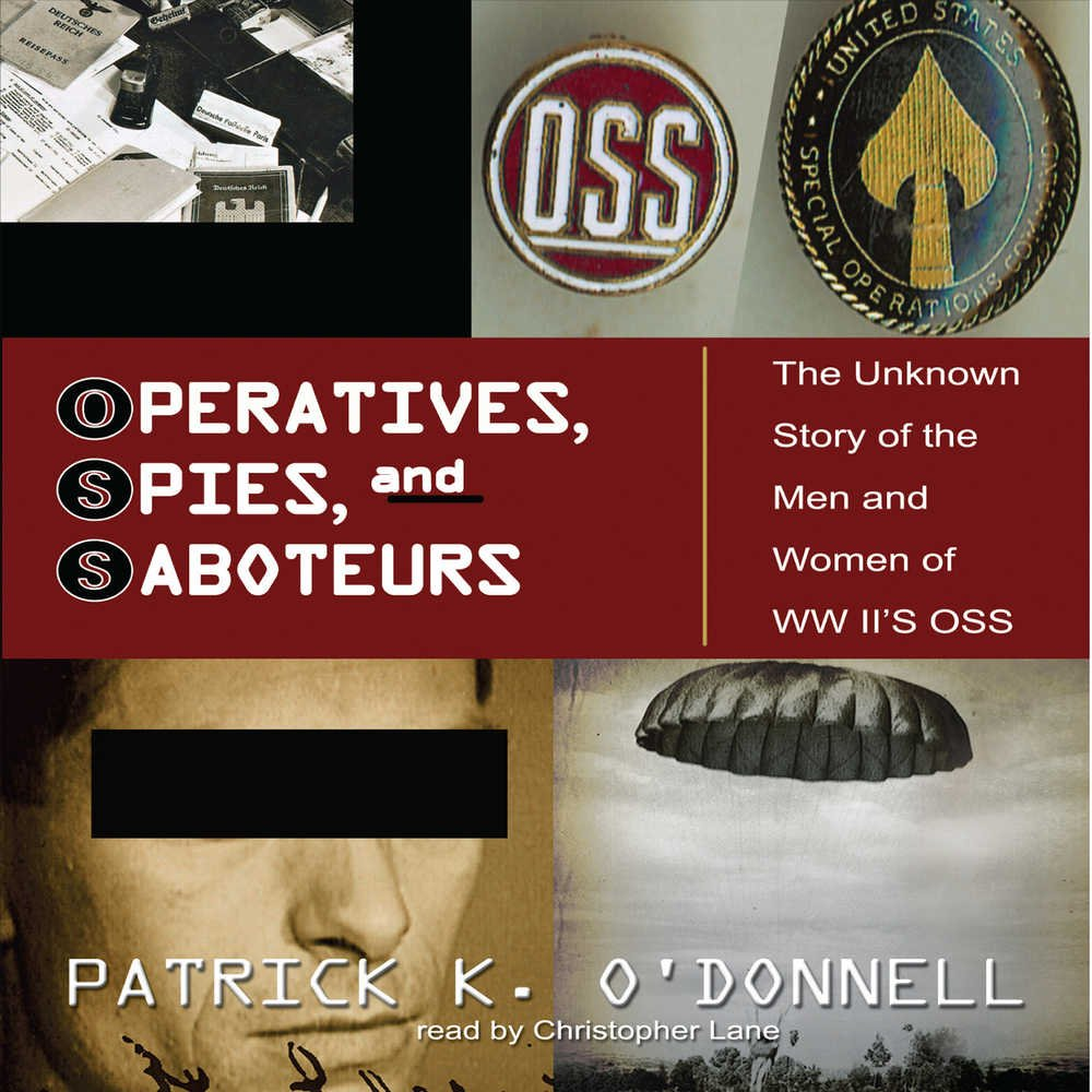 Read Online Operatives, Spies, and Saboteurs: The Unknown History of the Men and Women of World War Ii's Oss pdf epub