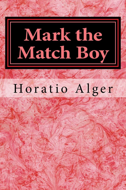 Download Mark the Match Boy: or, Richard Hunter's Ward pdf
