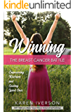 Winning the Breast Cancer Battle: Empowering Warriors and Guiding Loved Ones
