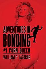 Adventures in Bonding #1: Porn Queen Kindle Edition