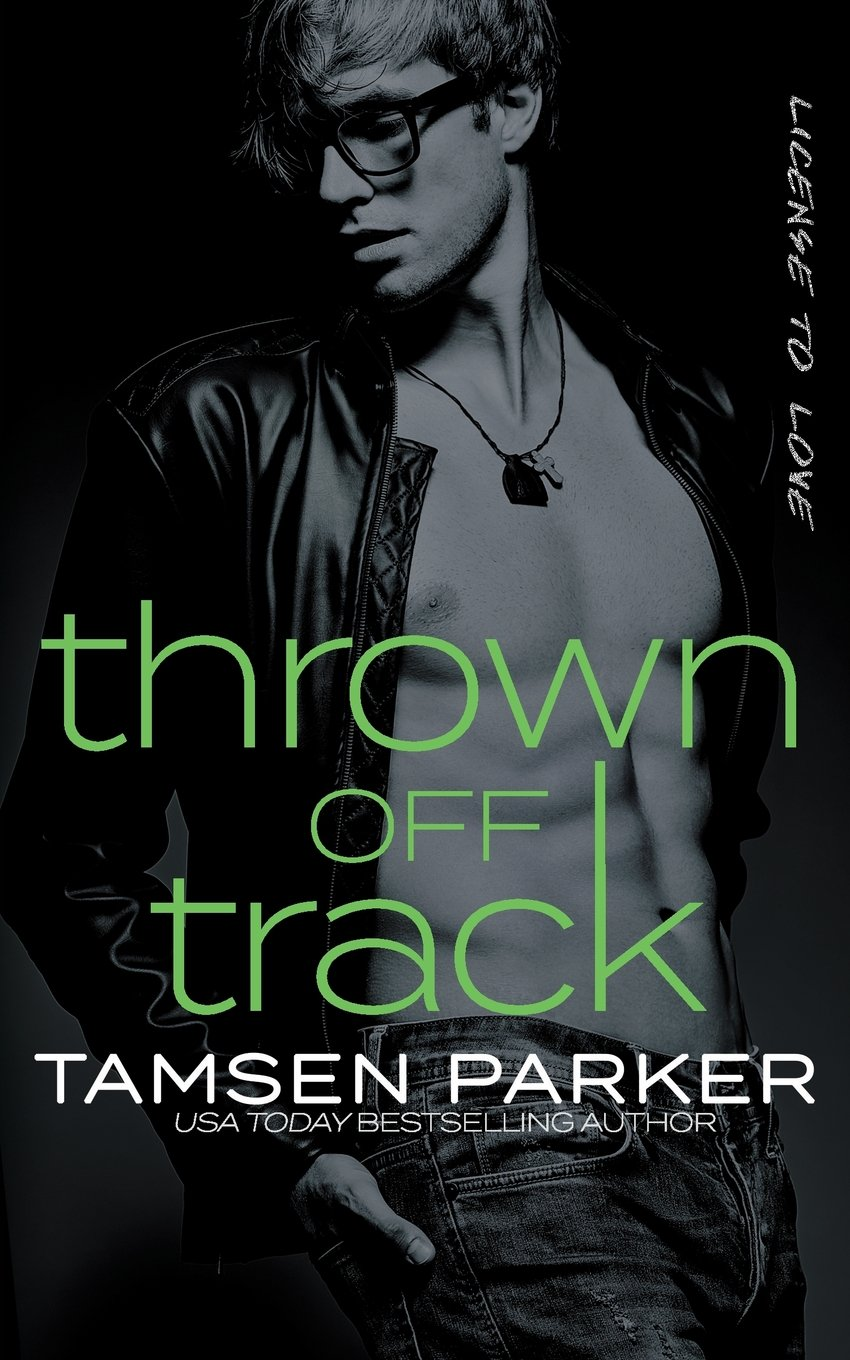 Thrown Off Track (License to Love) (Volume 1) PDF