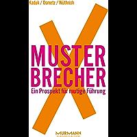 MusterbrecherX: Ein Prospekt für mutige Führung (X-Books. 3)