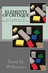 Elements of Critique: An A-Z Resource for Writers and Critique Groups Kindle Edition
