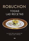 Robuchon. Todas las recetas (GASTRONOMÍA Y COCINA)