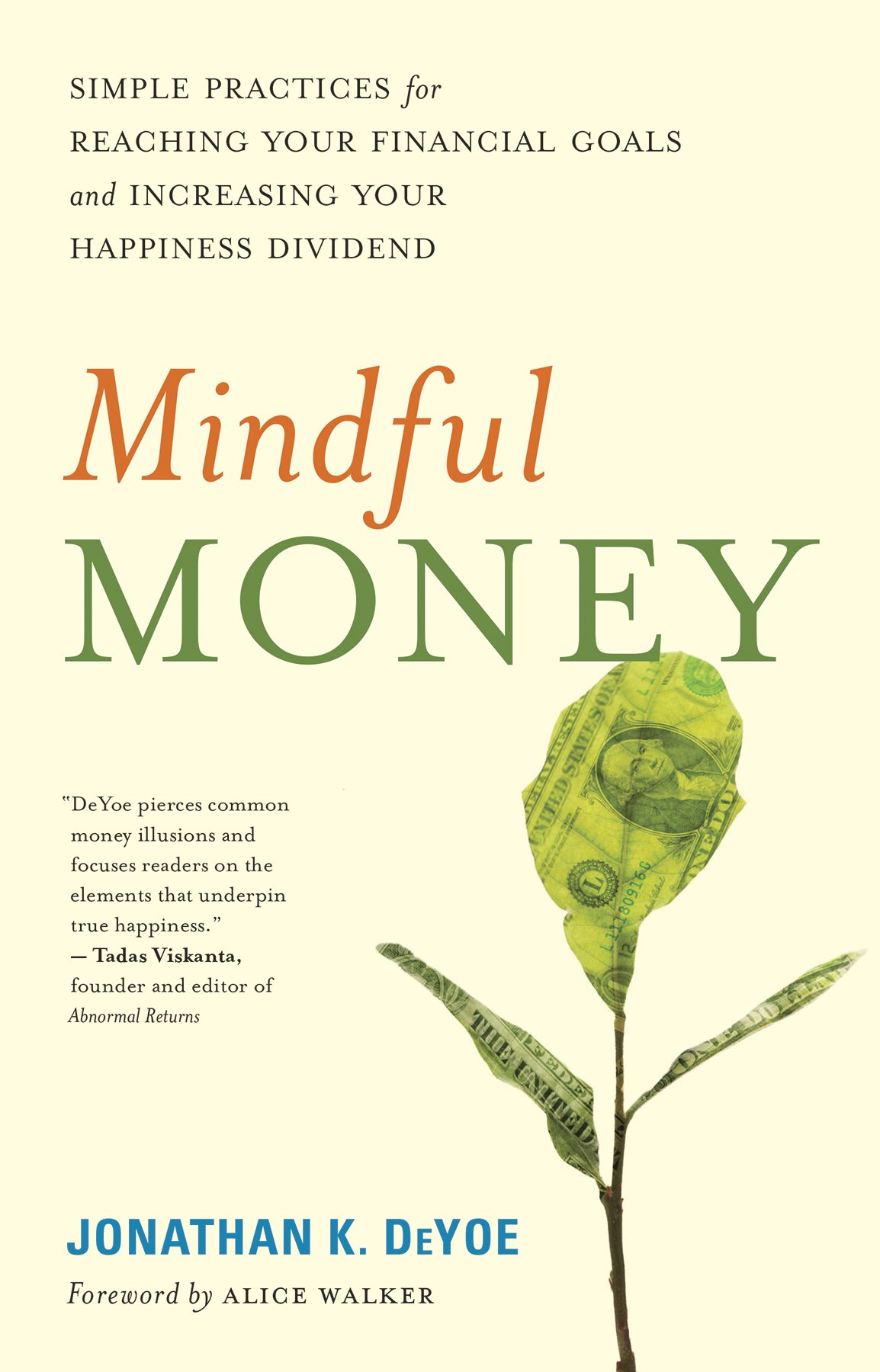 Mindful money simple practices for reaching your financial goals mindful money simple practices for reaching your financial goals and increasing your happiness dividend jonathan k deyoe alice walker 9781608684366 malvernweather Images