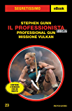 Il Professionista Story - Professional Gun + Missione Vulkan (Segretissimo)