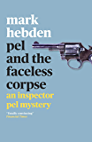 Pel and the Faceless Corpse (An Inspector Pel Mystery Book 2)