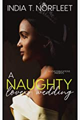A Naughty Lovers Wedding (The Feel Good Standalone Series Book 4) Kindle Edition