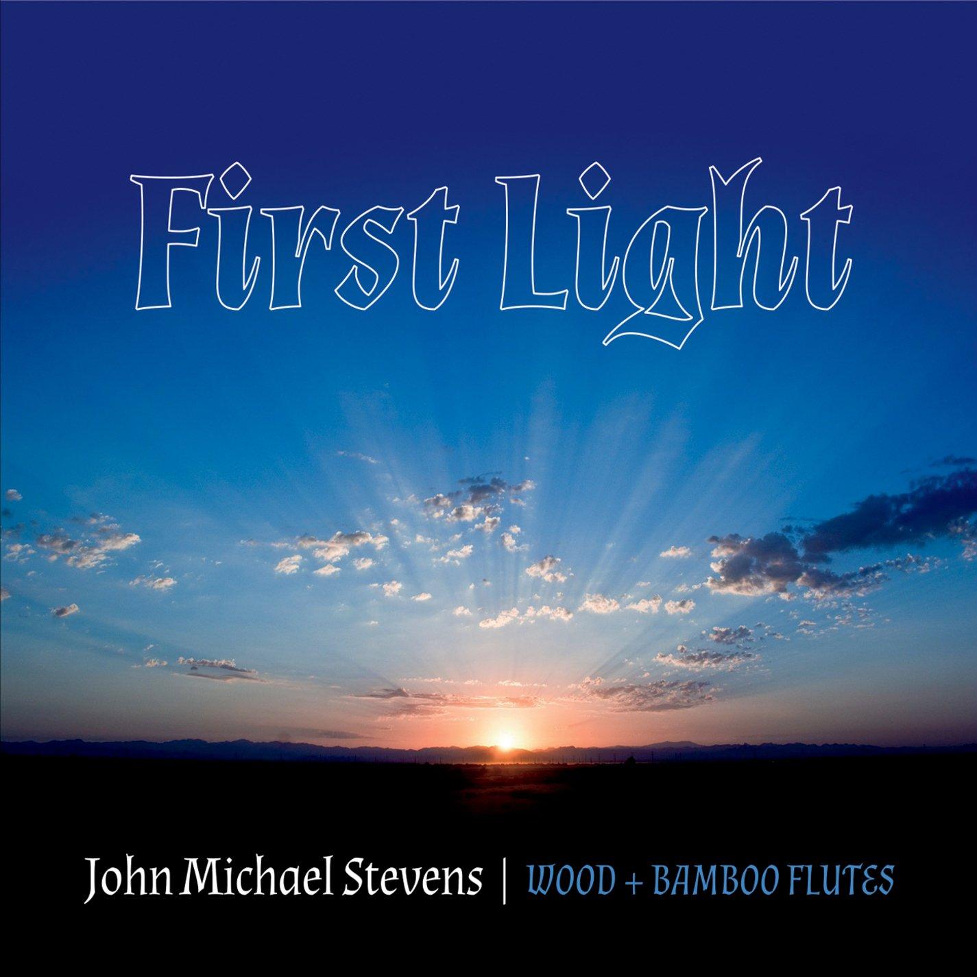 John Michael Stevens - First Light - Amazon.com Music