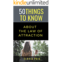 50 THINGS TO KNOW ABOUT THE LAW OF ATTRACTION