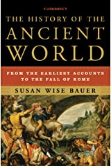 The History of the Ancient World: From the Earliest Accounts to the Fall of Rome Hardcover