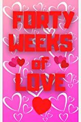 Forty Weeks of Love Kindle Edition
