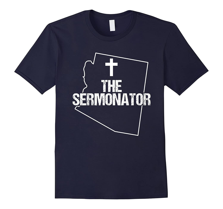 Arizona Sermonator Minister Preacher Priest Funny T-Shirt 01-TD