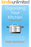 Organizing Your Kitchen with SORT and Succeed: Five Simple Steps to Declutter Your Kitchen and Pantry Shelves, Save Money and Clean Your Kitchen Countertops ... and Succeed Organizing Solutions Series)