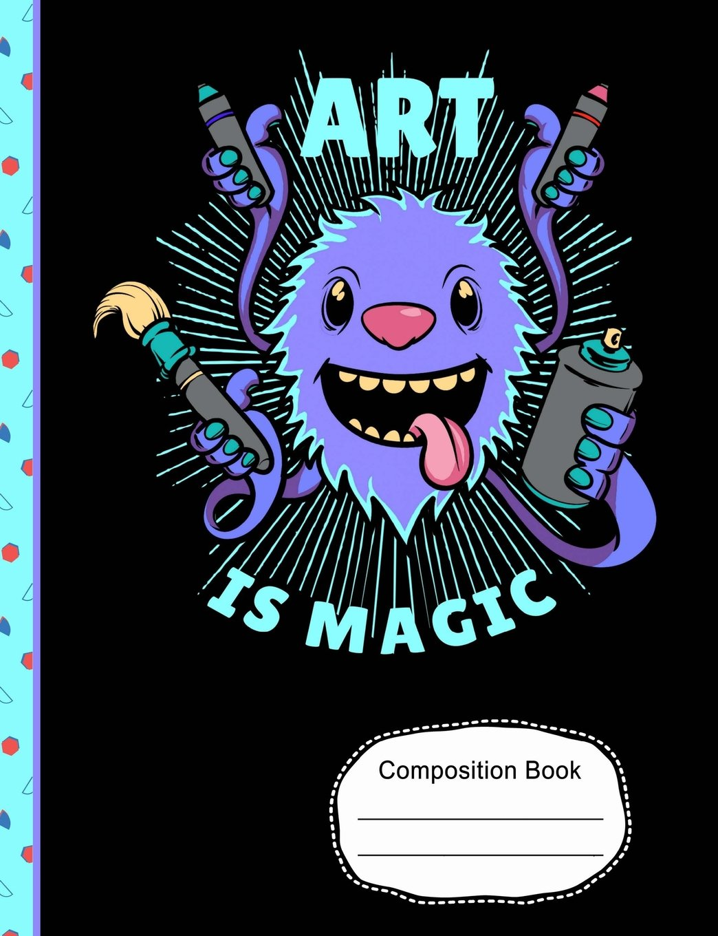 """Cute Monster Art Is Magic Composition Notebook: Sketchbook, Art Notebook Journal Paper for School Teachers Students, 200 Blank Numbered Pages (7.44"""" x 9.69"""") pdf"""