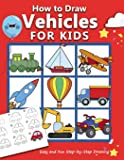 How to Draw Vehicles for Kids: Easy and Fun Step-by-Step Drawing Book (Drawing Book for Beginners): 3