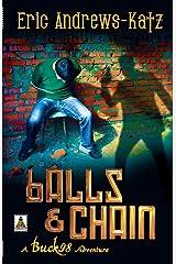 Balls & Chain: A Buck 98 Adventure Kindle Edition
