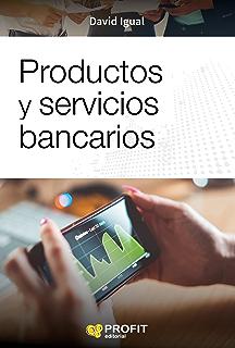 Productos y servicios bancarios: Todo lo que un profesional de las finanzas debe saber y