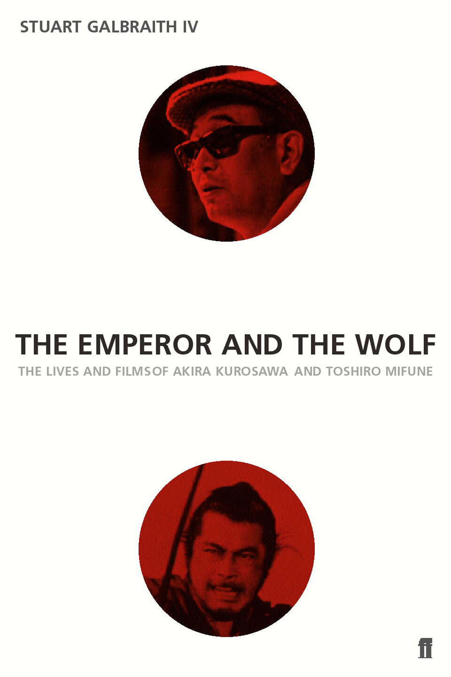 Download Emperor and the Wolf: The Lives and Films of Akira Kurosawa and Toshiro Mifune PDF