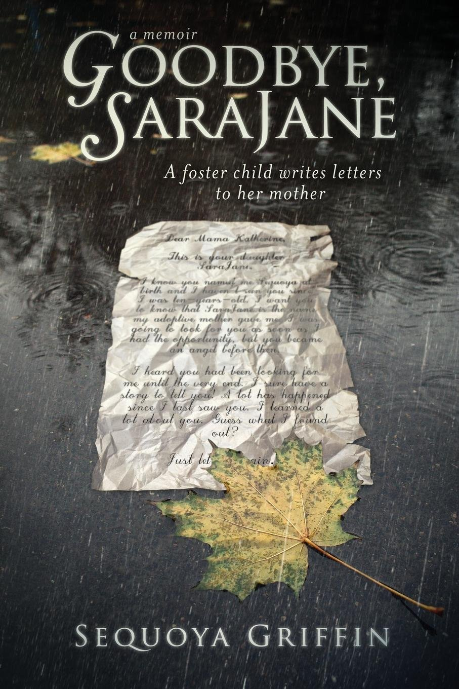 Read Online Goodbye, Sarajane: A Foster Child Writes Letters to Her Mother pdf