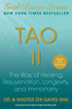 Tao II: The Way of Healing, Rejuvenation, Longevity, and Immortality (Soul Power)