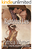 Righteous Lies: Book 1: Dancing Moon Ranch Series