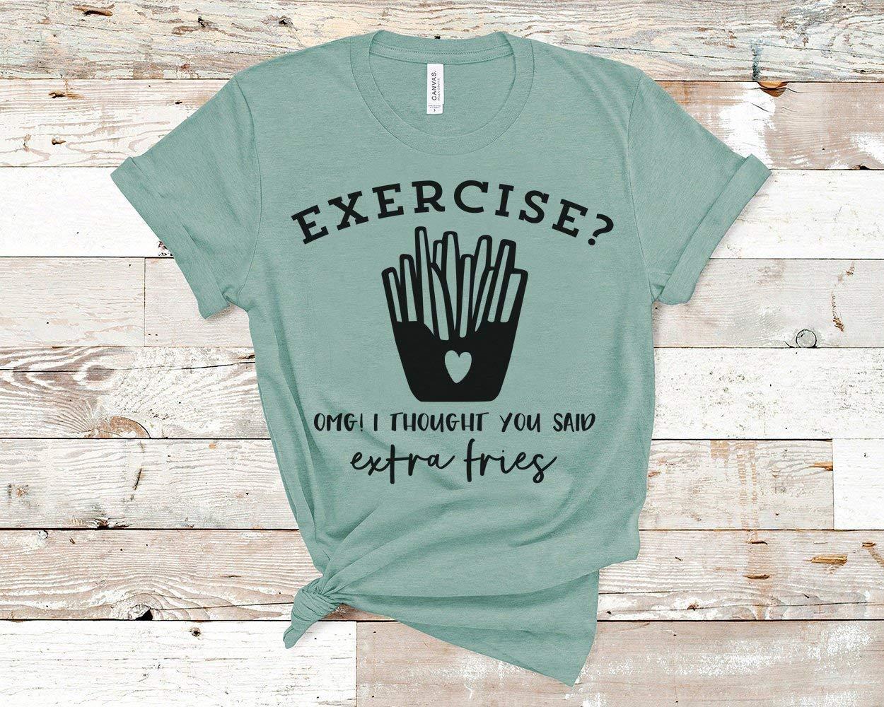 Amazon Com Exercise I Thought You Said Extra Fries Workout Shirt Gym Shirt Yoga T Shirt Shirts With Sayings Women S Shirt Food Funny Tee Handmade