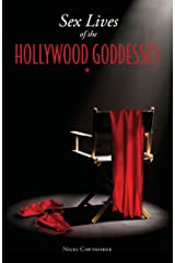 Sex Lives of the Hollywood Goddesses Kindle Edition