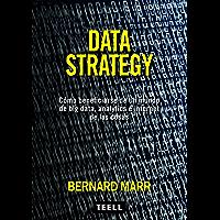 DATA STRATEGY: CÓMO BENEFICIARSE DE UN MUNDO DE BIG DATA, ANALYTICS E INTERNET DE LAS COSAS (Spanish Edition)