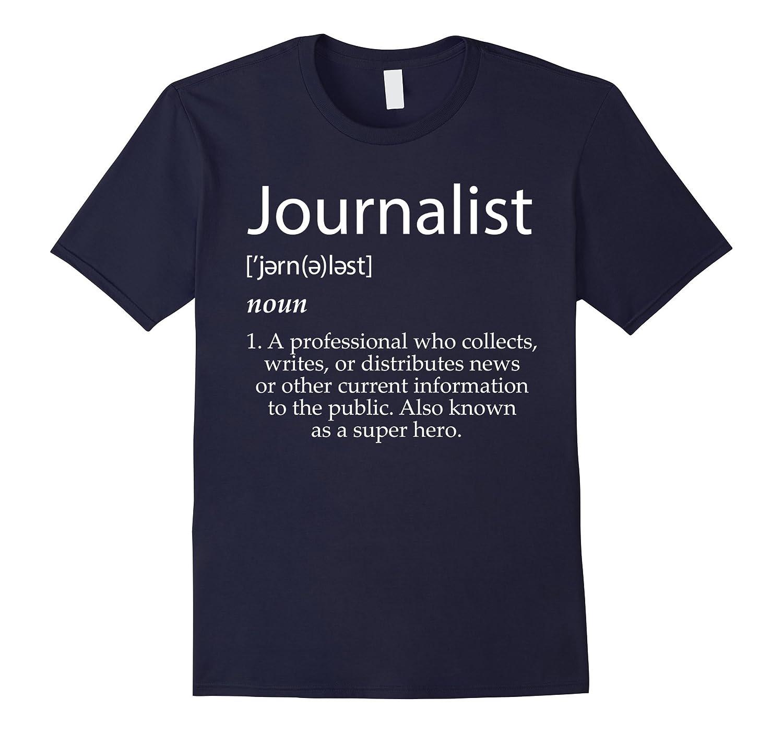 Journalist Definition Shirt Best Journalism Graduate Gifts-TJ