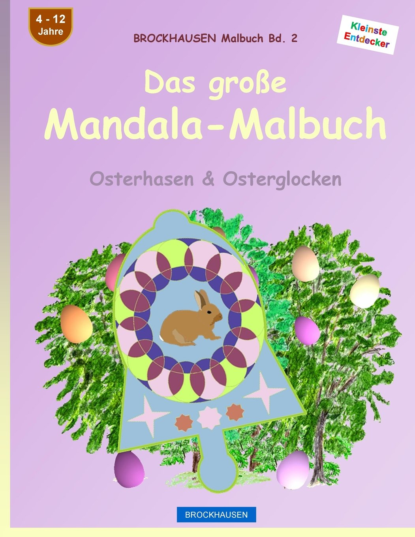 BROCKHAUSEN Malbuch Bd. 2 - Das große Mandala-Malbuch: Osterhasen ...