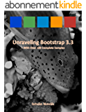 Unraveling Bootstrap 3.3 (With Over 100 Complete Samples): The book to Learn Bootstrap (v3.3) from! (Unraveling Series 2) (English Edition)