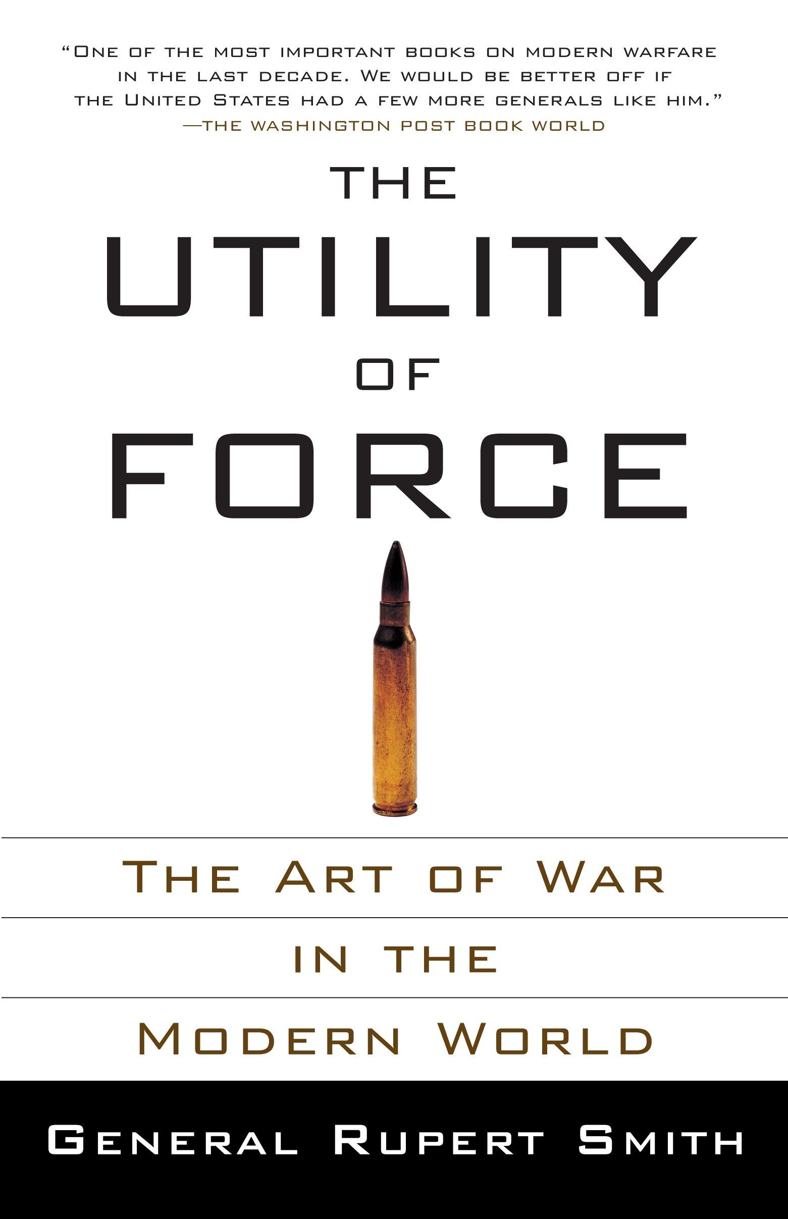 Download The Utility of Force: The Art of War in the Modern World pdf epub