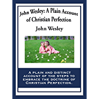 John Wesley: A Plain Account of Christian Perfection