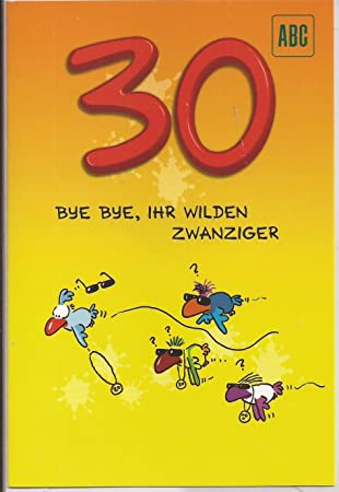 Gluckwunschkarte Geburtstagskarte Zum 30 Geburtstag Bye Bye Ihr