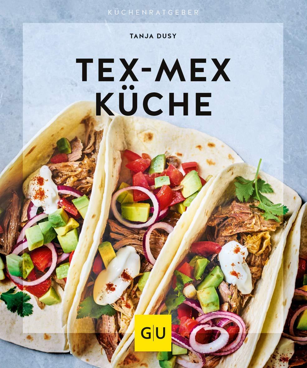 Tex-Mex Küche (GU KüchenRatgeber): Amazon.de: Tanja Dusy: Bücher