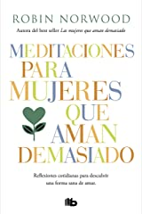 Meditaciones para mujeres que aman demasiado (Spanish Edition) Kindle Edition