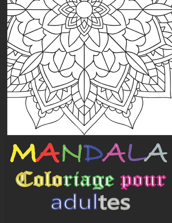 Amazon.com Mandala coloriage pour adultes Relaxation et anti ...