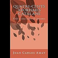 Quatre cents aforismes catalans (Catalan Edition)