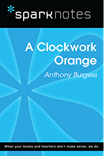 a clockwork orange kindle edition by anthony burgess literature  a clockwork orange sparknotes literature guide sparknotes literature guide series