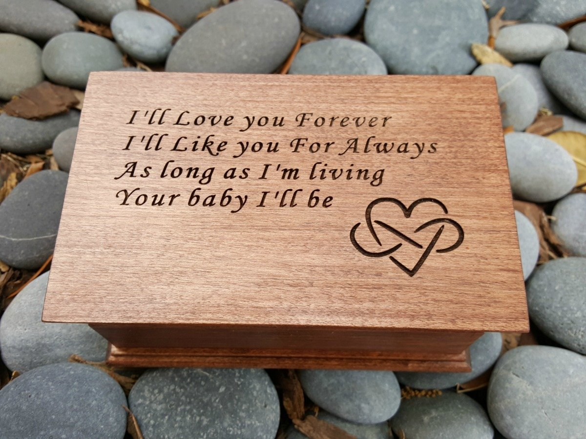 Custom engraved musical jewelry box with I'll Love you Forever, I'll Like you For Always, As long as I'm living Your baby I'll be with infinity and heart symbol, handmade by simplycoolgifts I' ll Like you For Always